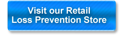 Visit our Retail Loss Prevention Store